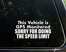 Vinyl Productions This Vehicle is GPS Monitored. Sorry for Driving The Speed Limit - 7-1/2