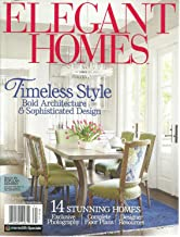 ELEGANT HOMES, TIMELESS STYLE SPRING/SUMMER, 2017 (BOLD ARCHITECTURE &