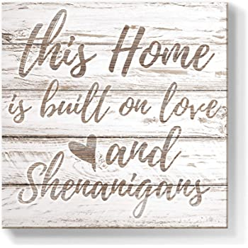 Geeignet Rustic Wall Art Family Quotes Painting Farmhouse Inspirational Love Picture Valentines Day Gifts for Him Her Home Decor for Living Room Kitchen Bedroom, This Home is Built on Love and Shenanigans, 12x12 Inch