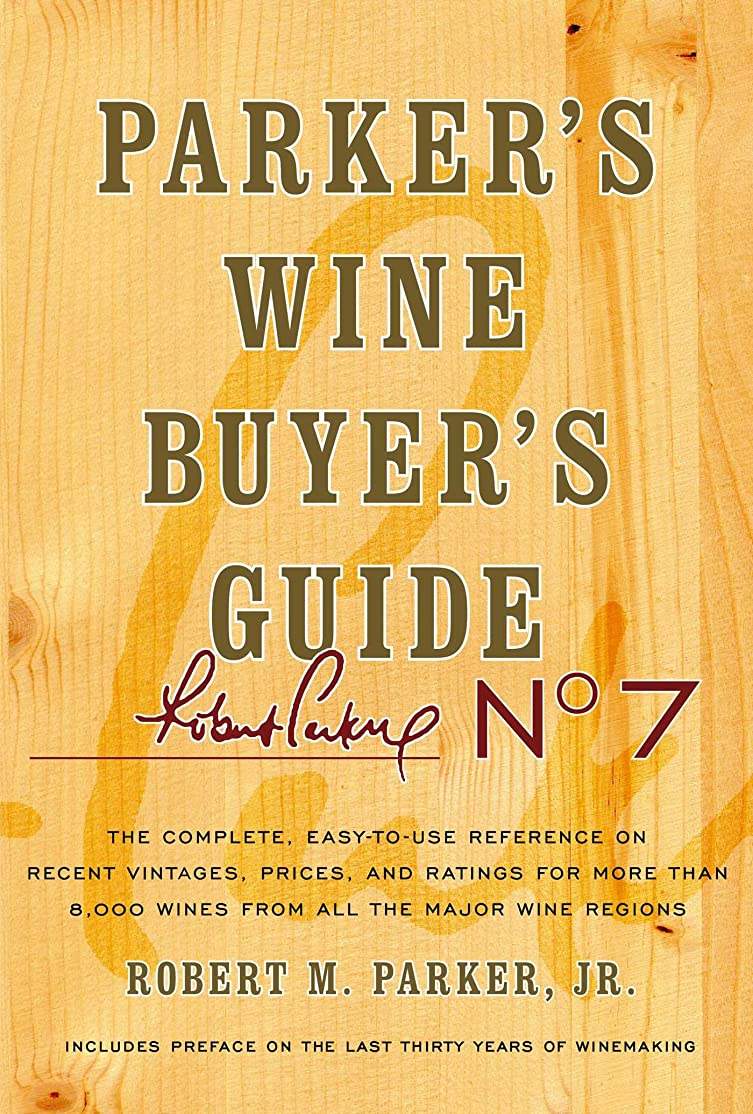 悩みやけど翻訳者Parker's Wine Buyer's Guide, 7th Edition: The Complete, Easy-to-Use Reference on Recent Vintages, Prices, and Ratings for More than 8,000 Wines from All ... Wine Buyers Guide) (English Edition)