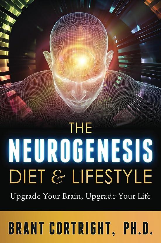 マニュアル後者ブラケットThe Neurogenesis Diet and Lifestyle: Upgrade Your Brain, Upgrade Your Life (English Edition)