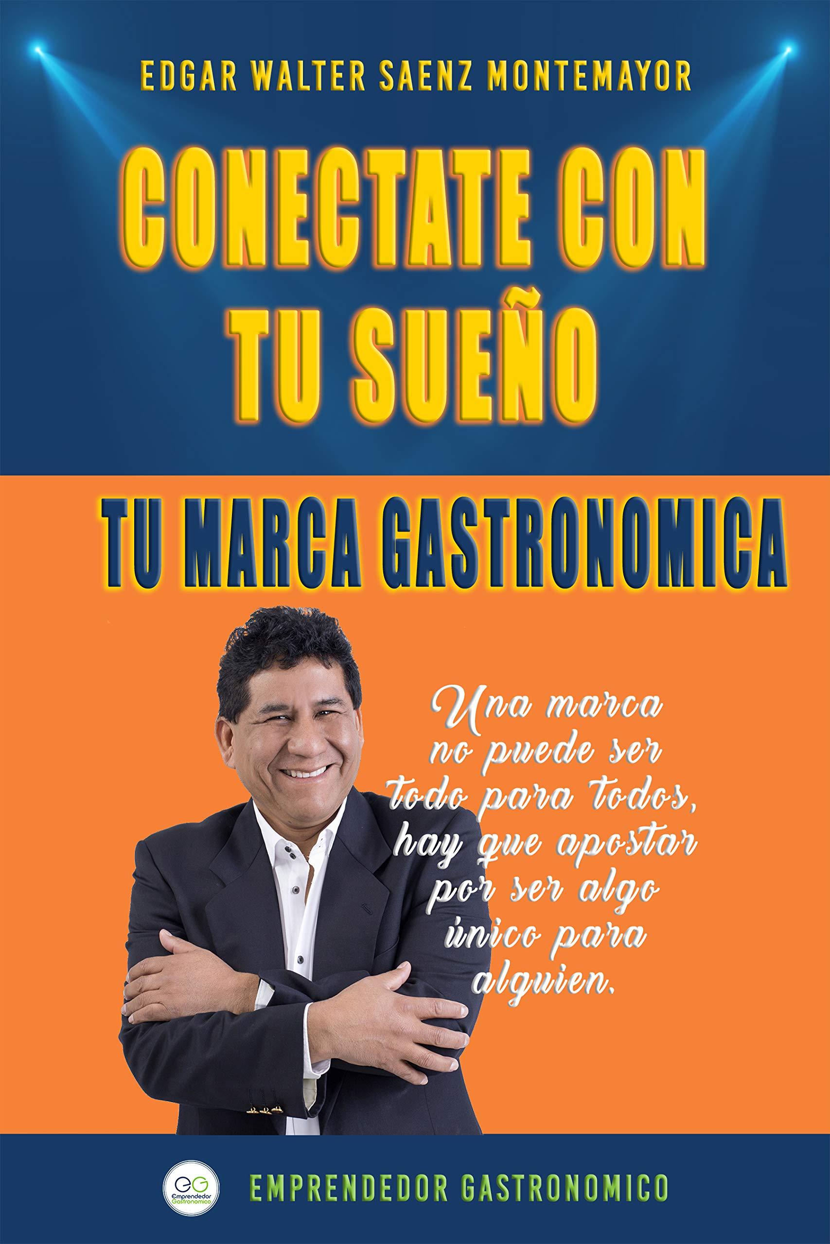 Conectate Con Tu Sueño: Tu Marca Gastronomica (Spanish Edition)