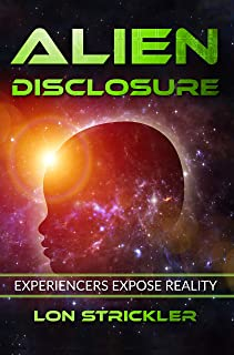Alien Disclosure: Experiencers Expose Reality