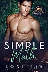 Simple Math (Love 101) Kindle Edition