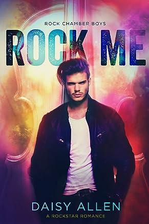 Rock Me: A Rockstar Romance (Rock Chamber Boys Book 4)