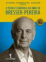 A Teoria Econômica na Obra de Bresser-Pereira