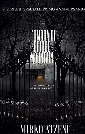 L'ombra di Bridge Mountain: - edizione speciale primo anniversario-