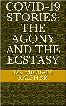 COVID-19 Stories: Agony & Ecstasy