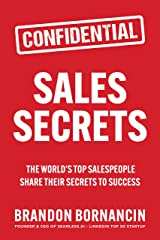 Sales Secrets: The World's Top Salespeople Share Their Secrets to Success Kindle Edition
