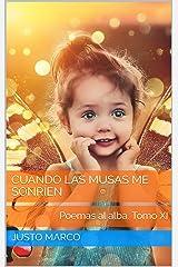Cuando las musas me sonríen: Poemas al alba. Tomo XI (Spanish Edition) Kindle Edition