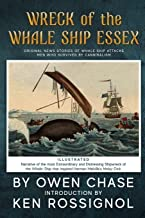 Wreck of the Whale Ship Essex - Illustrated - NARRATIVE OF THE MOST EXTRAORDINAR: Original News Stories of Whale Attacks &...