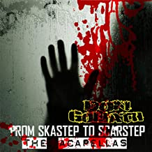 From Skastep to Scarstep - The Acapellas [Explicit]