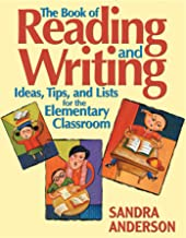 The Book of Reading and Writing: Ideas, Tips, and Lists for the Elementary Classroom