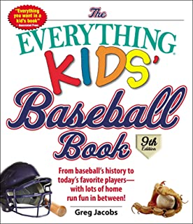The Everything Kids' Baseball Book: From Baseball's History to Today's Favorite Players--With Lots of Home Run Fun in Between!