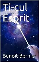 Ti-cul Esprit (French Edition)