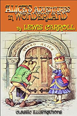 Alice's Adventures in Wonderland by Lewis Carroll: Classic Illustrations
