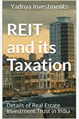 REIT and its Taxation: Details of Real Estate Investment Trust in India (Income Tax) Kindle Edition