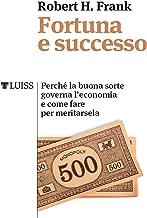 Fortuna e successo (Italian Edition)