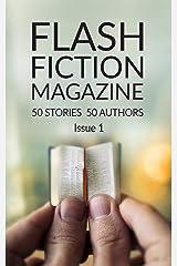 Flash Fiction Magazine - Issue 1 Kindle Edition
