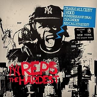 New York Reps the Hardest (feat. Craig G, All Ciddy, J-Hood, Pumpkinhead, & Chaundon) - Single [Explicit]