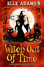 Witch out of Time (A Blair Wilkes Mystery Book 7)