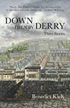 Down Then By Derry: Three Stories