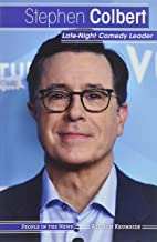 Stephen Colbert: Late-Night Comedy Leader (People in the News)