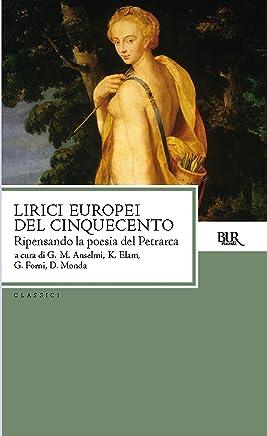 Lirici europei del Cinquecento: Ripensando la poesia del Petrarca