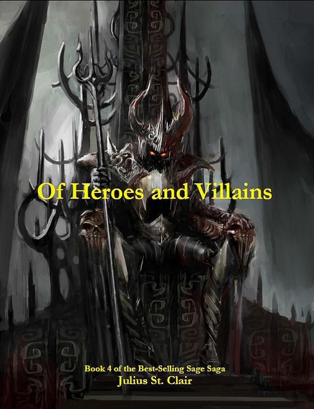 皮肉な服を着る例Of Heroes and Villains (Book #4 of the Sage Saga) (English Edition)
