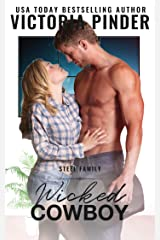 Wicked Cowboy: Second Chance Romance: Navy Seal turned Cowboy Billionaire (Steel Series Book 3) Kindle Edition