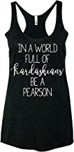 in a World Full of Kardashians Be a Pearson Women's Tank Top - Black New