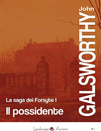 Il possidente: La saga dei Forsyte vol. 1 (Aurora 11)