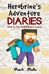 Herobrine's Adventure Diaries (Book 2): The Enderman's Curse (An Unofficial Minecraft Book for Kids Ages 9 - 12 (Preteen) (Volume 1) Kindle Edition