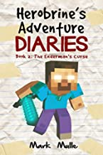 Herobrine's Adventure Diaries (Book 2): The Enderman's Curse (An Unofficial Minecraft Book for Kids Ages 9 - 12 (Preteen)...