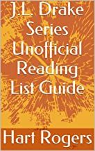 J.L. Drake Series Unofficial Reading List Guide (Hart Roger's Reading List Guides Book 121)