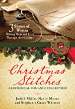 Christmas Stitches: A Historical Romance Collection: 3 Stories of Women Sewing Hope and Love Through the Holidays