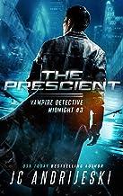 The Prescient: A Science Fiction Vampire Detective Novel (Vampire Detective Midnight Book 3)
