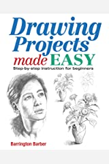 Drawing Projects Made Easy: Step-by-step instruction for beginners Kindle Edition