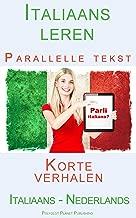 Italiaans leren - Parallelle tekst - Korte verhalen (Italiaans - Nederlands)