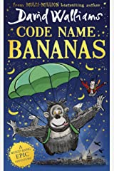Code Name Bananas: The hilarious and epic new children's book from multi-million bestselling author David Walliams Kindle Edition