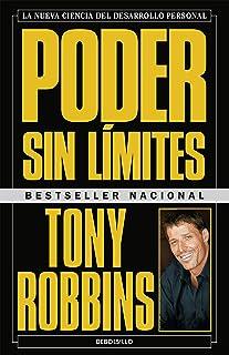 Poder sin límites: La nueva ciencia del desarrollo personal / Unlimited Power : The New Science Of Personal Achievement (Spanish Edition)