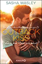 Outback Kiss. Wohin das Herz sich sehnt: Roman (Die Outback-Sisters-Serie, Band 2)