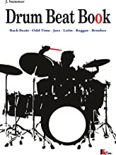 Drum Beat Book: Drum Beats - Odd Time - Jazz - Latin - Brushes