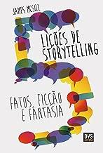 5 Lições de Storytelling: Fatos, Ficção e Fantasia (Portuguese Edition)