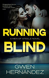 Running Blind: A Military Romantic Suspense (Men of Steele Book 4)