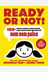 Ready or Not!: 150+ Make-Ahead, Make-Over, and Make-Now Recipes by Nom Nom Paleo Kindle Edition