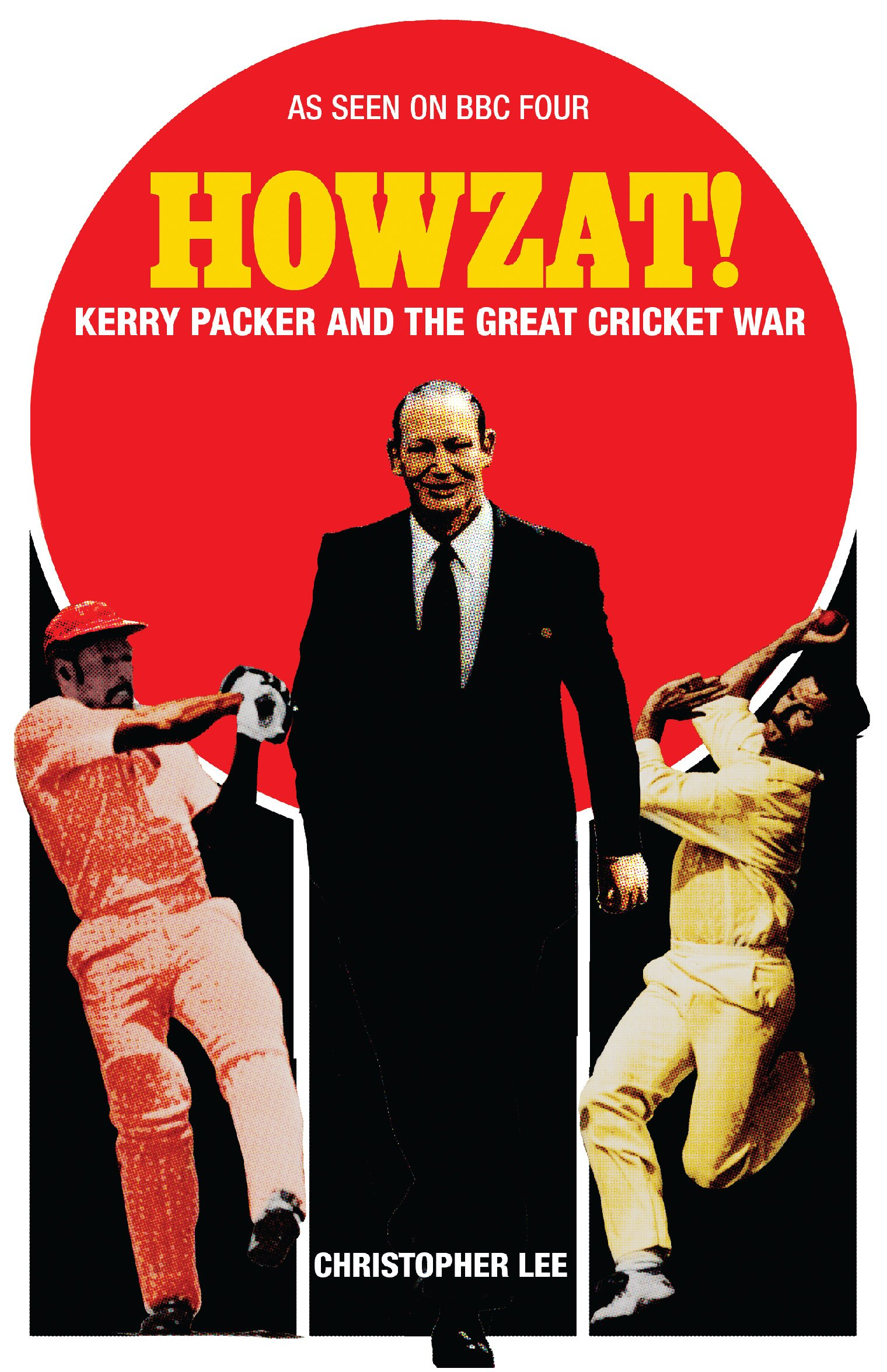 Image OfHowzat!: Kerry Packer And The Great Cricket War (English Edition)
