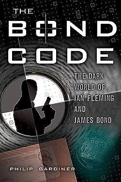 The Bond Code: The Dark World of Ian Fleming and James Bond