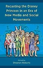 Recasting the Disney Princess in an Era of New Media and Social Movements
