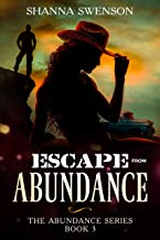 Escape from Abundance: The Abundance Series: Book 3